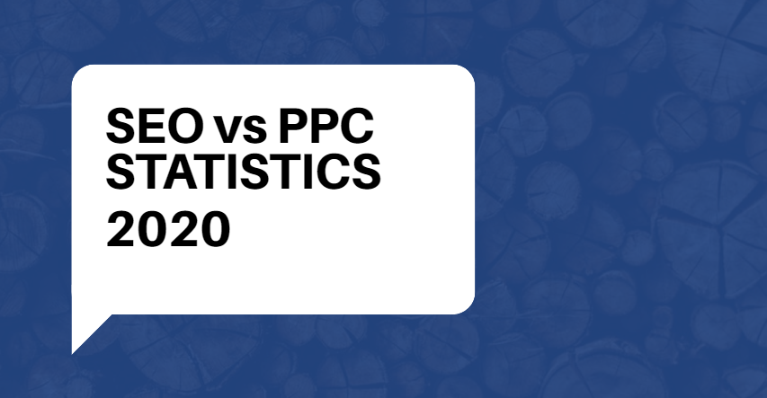 43 SEO Vs. PPC Statistics for 2020