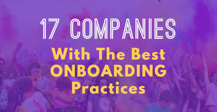 17 Companies With The Best Onboarding Practices